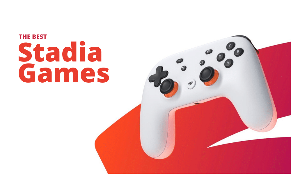 10 Best Stadia Games for 2020: Play in the Cloud